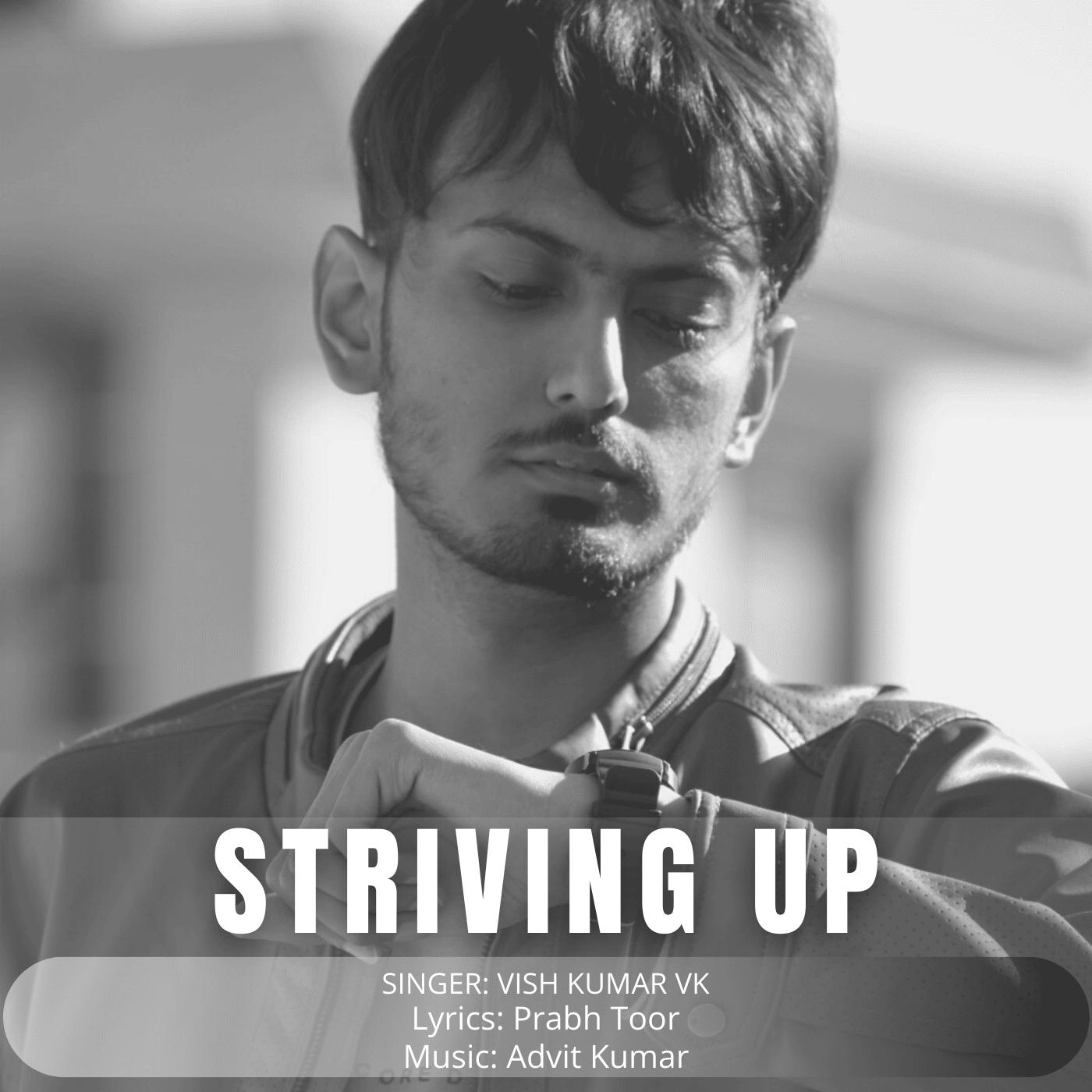 Striving Up (feat. Prabh Toor) · Vish Kumar Vk · Prabh Toor · Advit Kumar